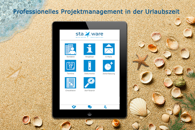 Relax on vacation: With Sta*Ware projects are ongoing & intimate